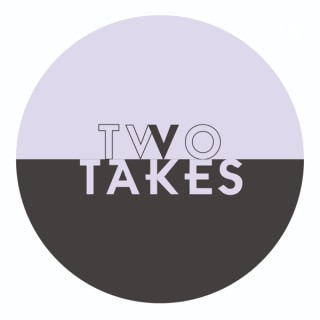 Two Takes Podcast