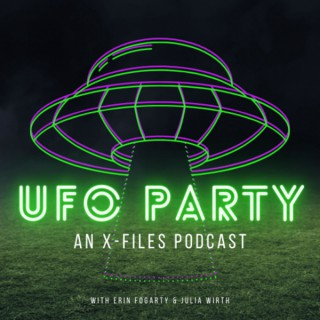 UFO PARTY: An X-Files Podcast