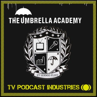 Umbrella Academy Podcast from TV Podcast Industries