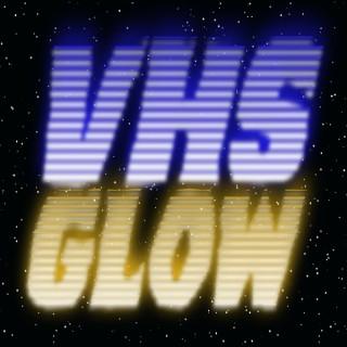 VHS Glow