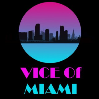 Vice of Miami Podcast