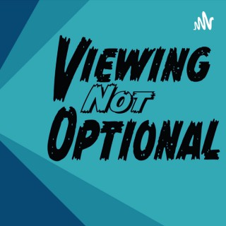 Viewing Not Optional