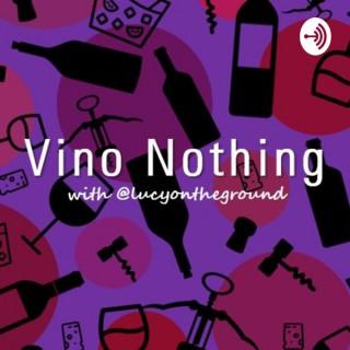 Vino Nothing