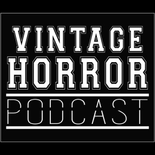 Vintage Horror Podcast