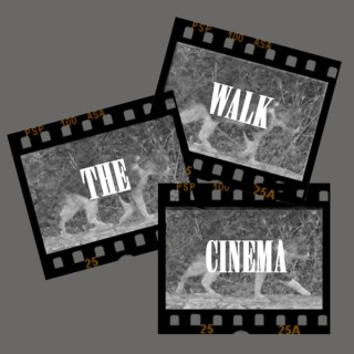 Walk The Cinema Podcast
