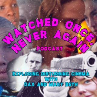 Watched Once, Never Again
