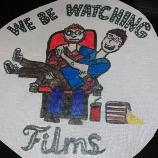 We Be Watching Films