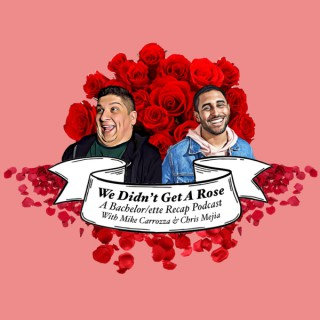 We Didn't Get a Rose with Mike Carrozza and Chris Mejia