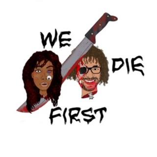 We Die First