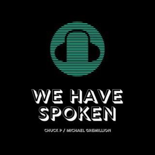 We Have Spoken