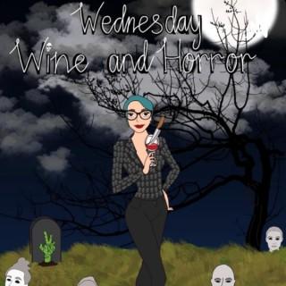 Wednesday Wine and Horror
