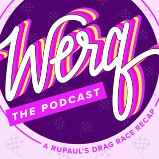 Werq the Podcast: A RuPaul's Drag Race Recap
