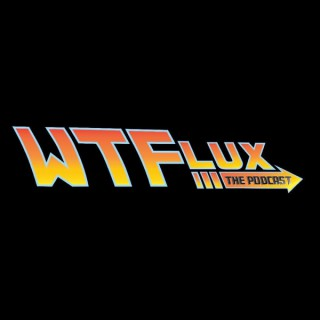 What The Flux : The Podcast for Back To The Future fans