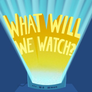 What Will We Watch?