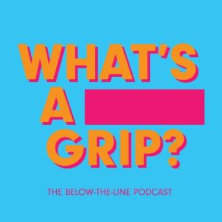 What's a Grip?