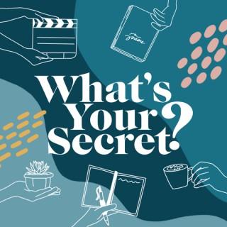 What's Your Secret