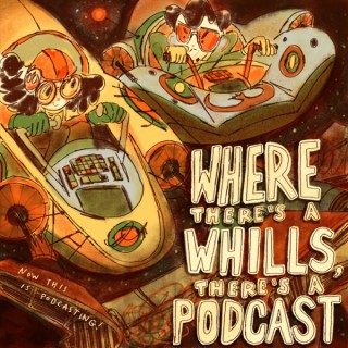 Where There's a Whills, There's a Podcast