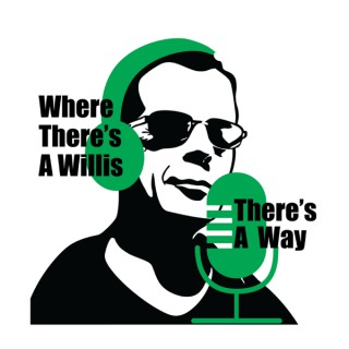 Where There's A Willis There's A Way - A Bruce Willis Podcast