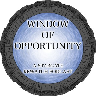 Window of Opportunity - A Stargate Rewatch Podcast