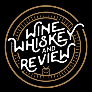 Wine, Whiskey, & a Review