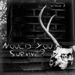 Would You Survive?