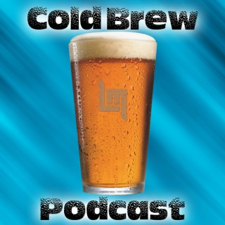 Cold Brew Podcast - Craft Beer Reviews & News