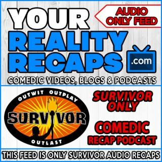 Your Reality Recaps: Survivor Podcast