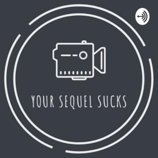 Your Sequel Sucks