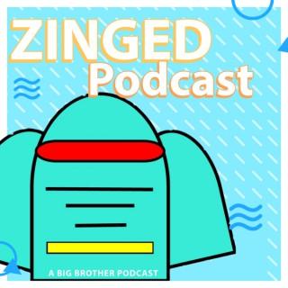 Zinged Podcast