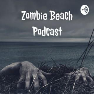 Zombie Beach Podcast