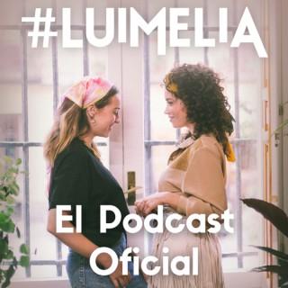 #Luimelia, el Podcast Oficial