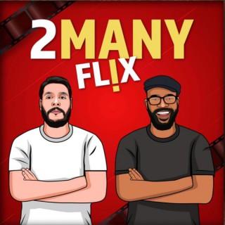 2 Many Flix