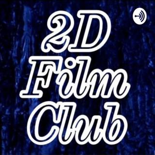 2D Film Club