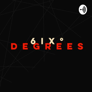 6ix° Degrees