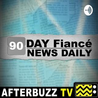 90 Day Fiancé News Daily