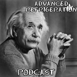 Advanced Refrigeration Podcast