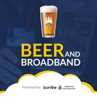 Beer and Broadband