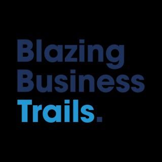 Blazing Business Trails