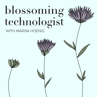 Blossoming Technologist