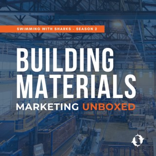 Building Materials Marketing Unboxed