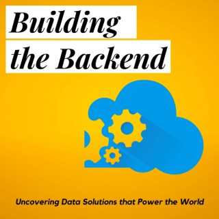 Building the Backend: Data Solutions that Power Leading Organizations