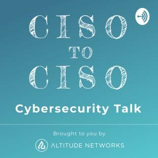 CISO to CISO Cybersecurity Talk