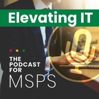 Elevating IT - The Podcast For MSPs