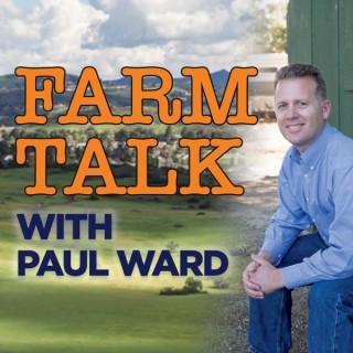 Farm Talk with Paul Ward