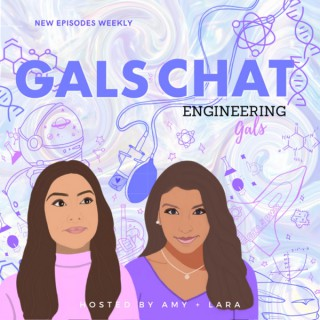 Gals Chat by Engineering Gals