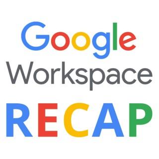 Google Workspace Recap