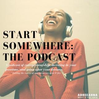 Start Somewhere: the Podcast