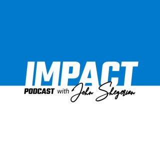 Impact Podcast with John Shegerian