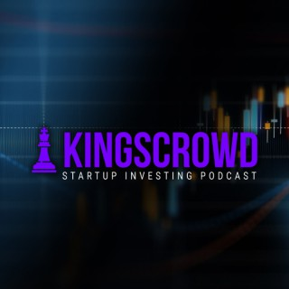 Kingscrowd Startup Investing Podcast