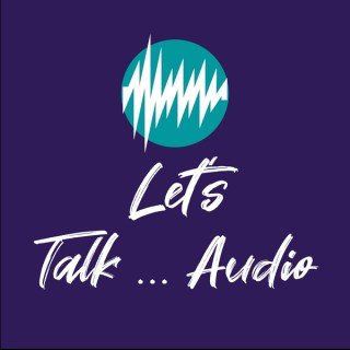 Let's Talk...Audio